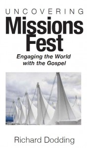 book cover – Uncovering Missions Fest: Engaging the World with the Gospel by Richard Dodding